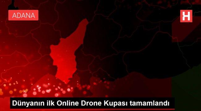 Dünyanın ilk Online Drone Kupası tamamlandı